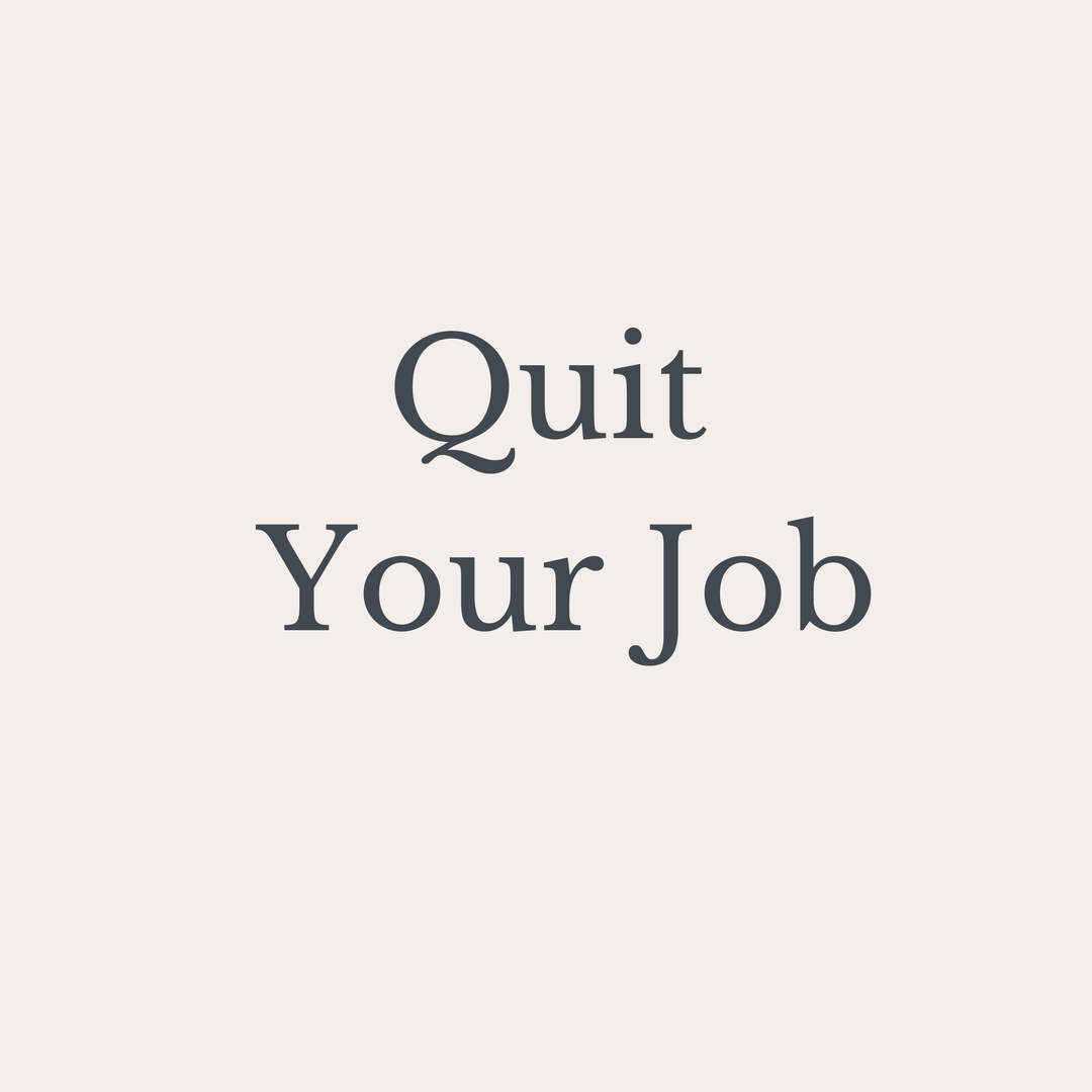 Quit Your Job.png