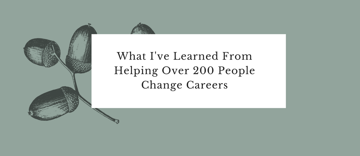 What I've Learned From Helping Over 200 People Change Careers.png