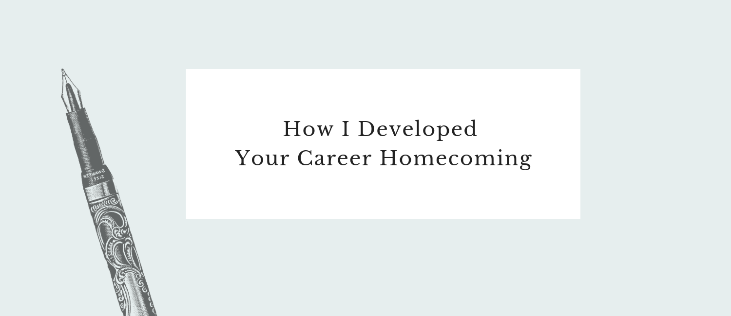 How I Developed Your Career Homecoming.png