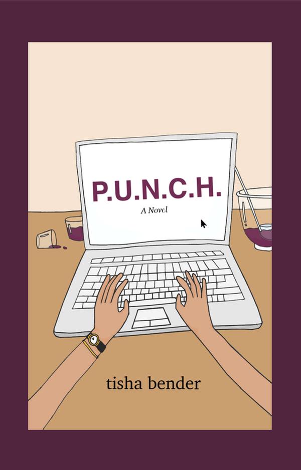 P.U.N.C.H. A Novel | Tisha Bender