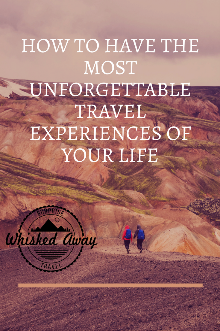 Whisked Away:  Unforgettable Travel