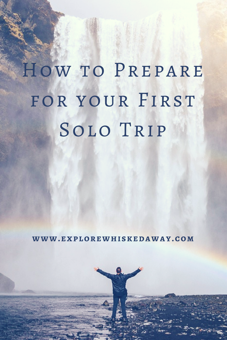 How to Prepare for your First Solo Trip.png