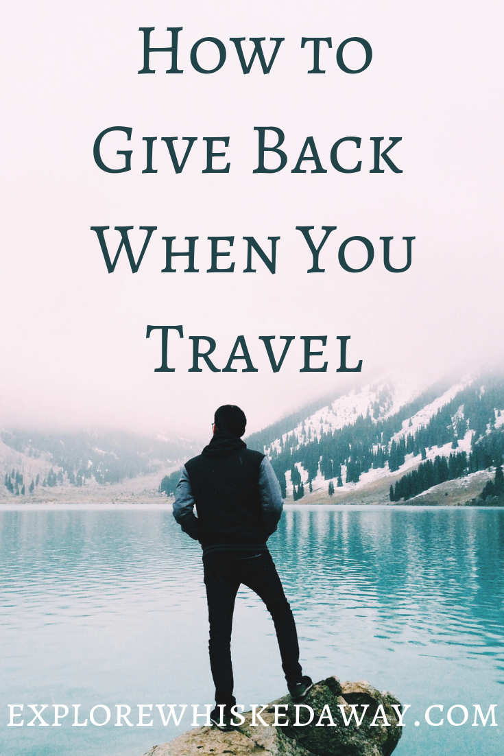 Whisked Away Surprise Travel:  How to Give Back When You Travel