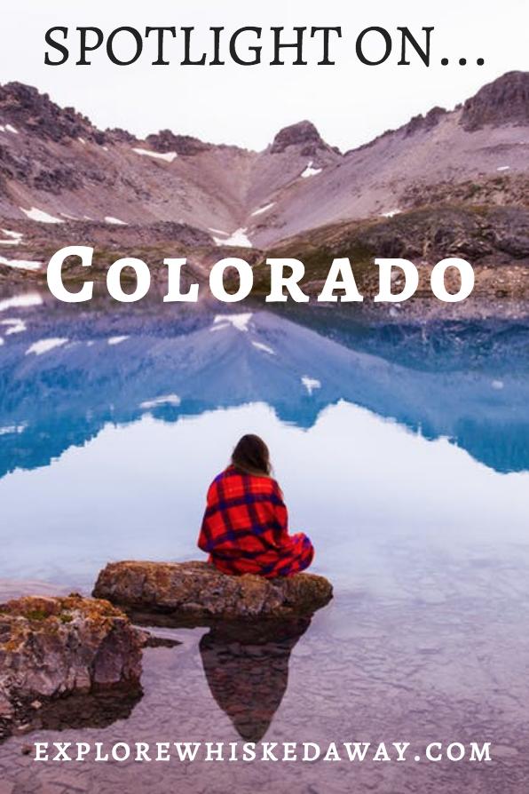 Whisked Away Surprise Travel:  Spotlight On Colorado!