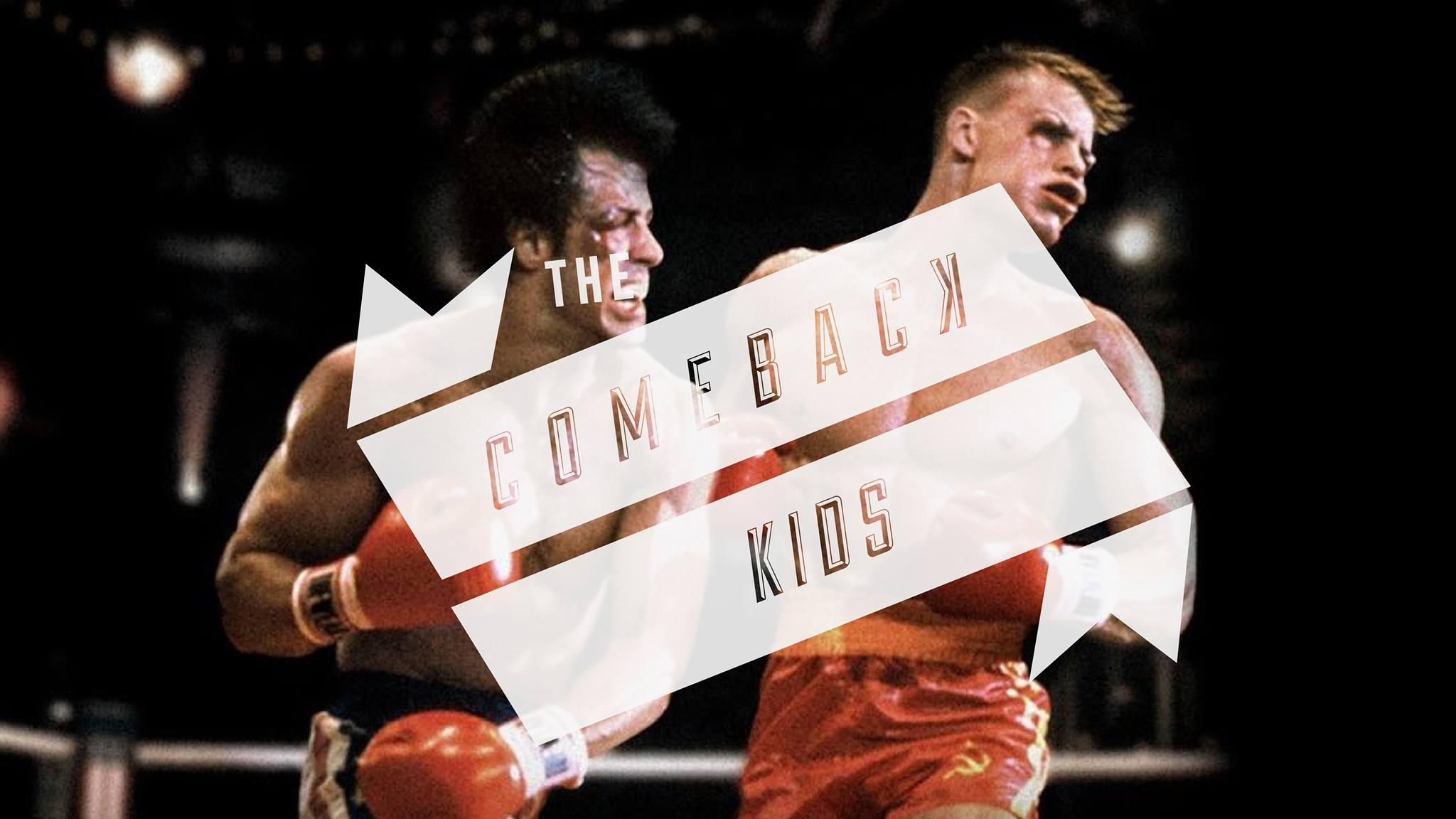 comeback kids.jpg