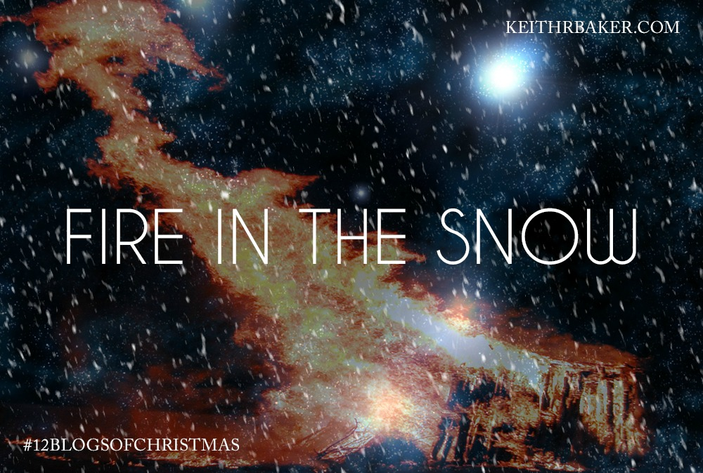 Fire in the Snow by Keith R. Baker