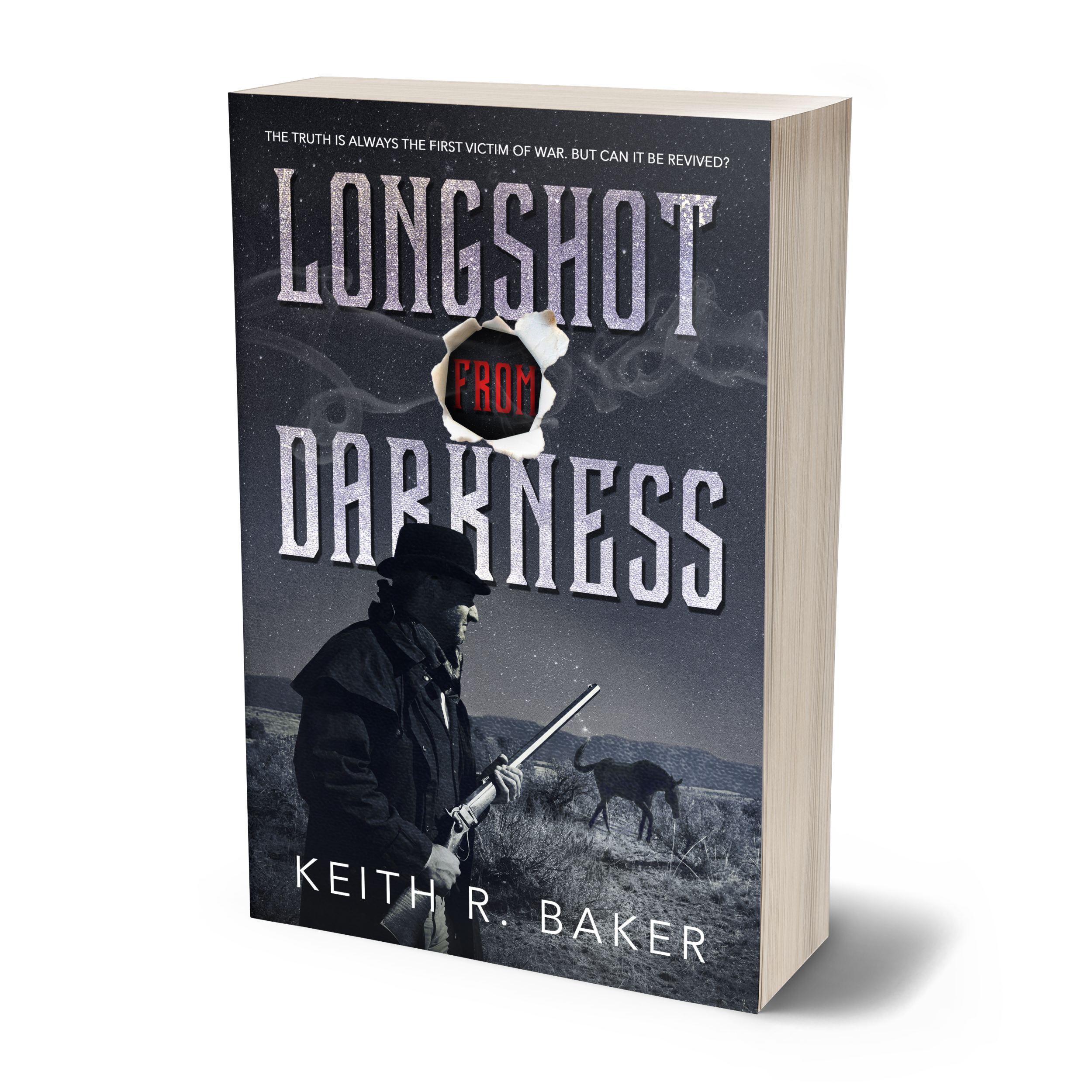 Longshot From Darkness by Keith R. Baker