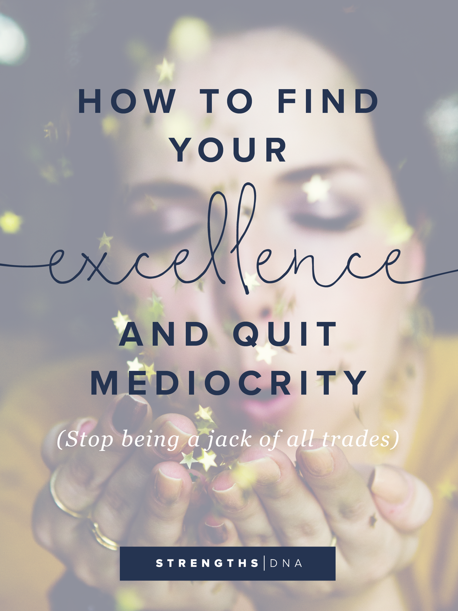 How to Find Your Excellence and Quit Mediocrity