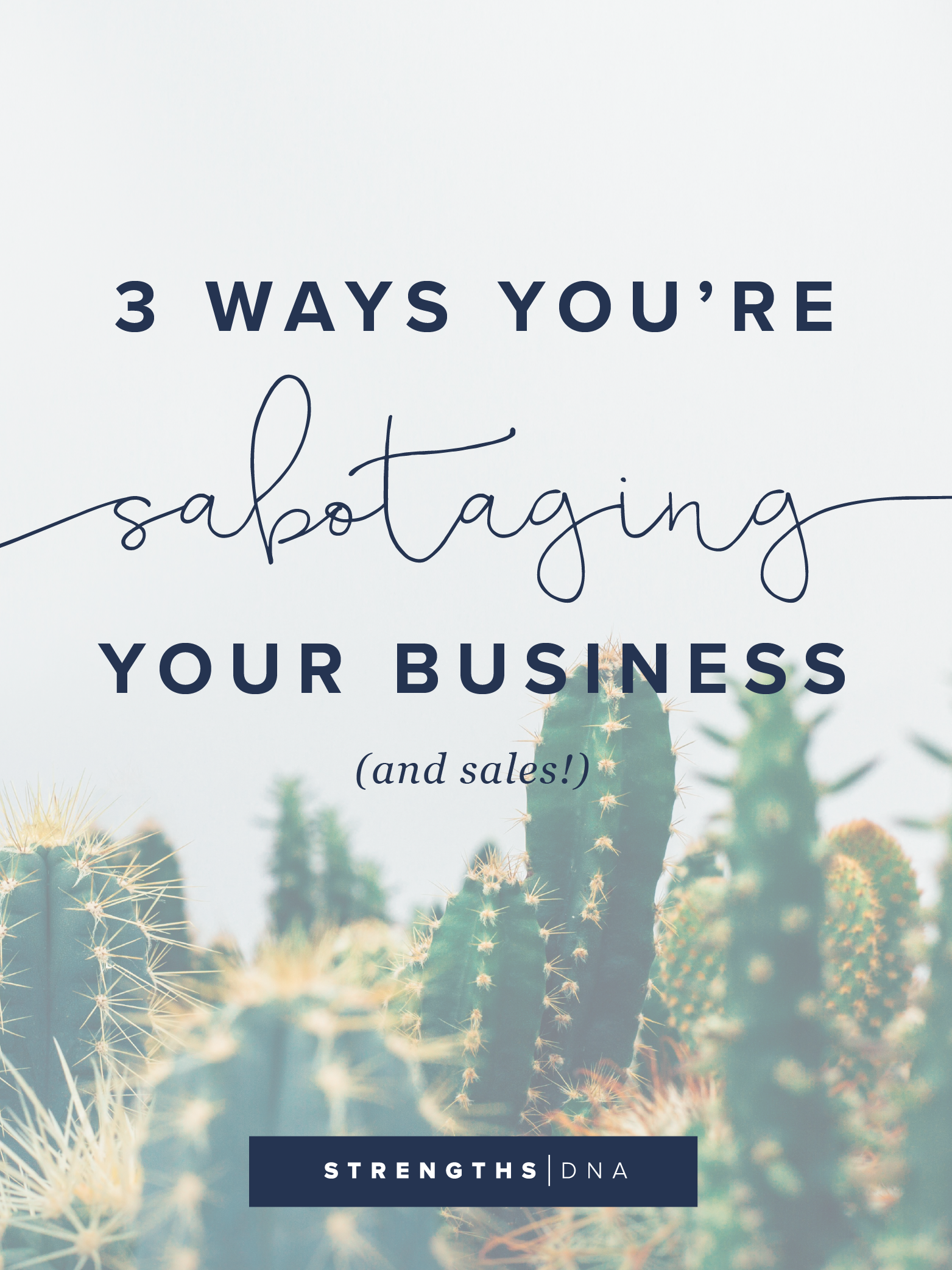 3 Ways You're Sabotaging Your Business (and Sales!)
