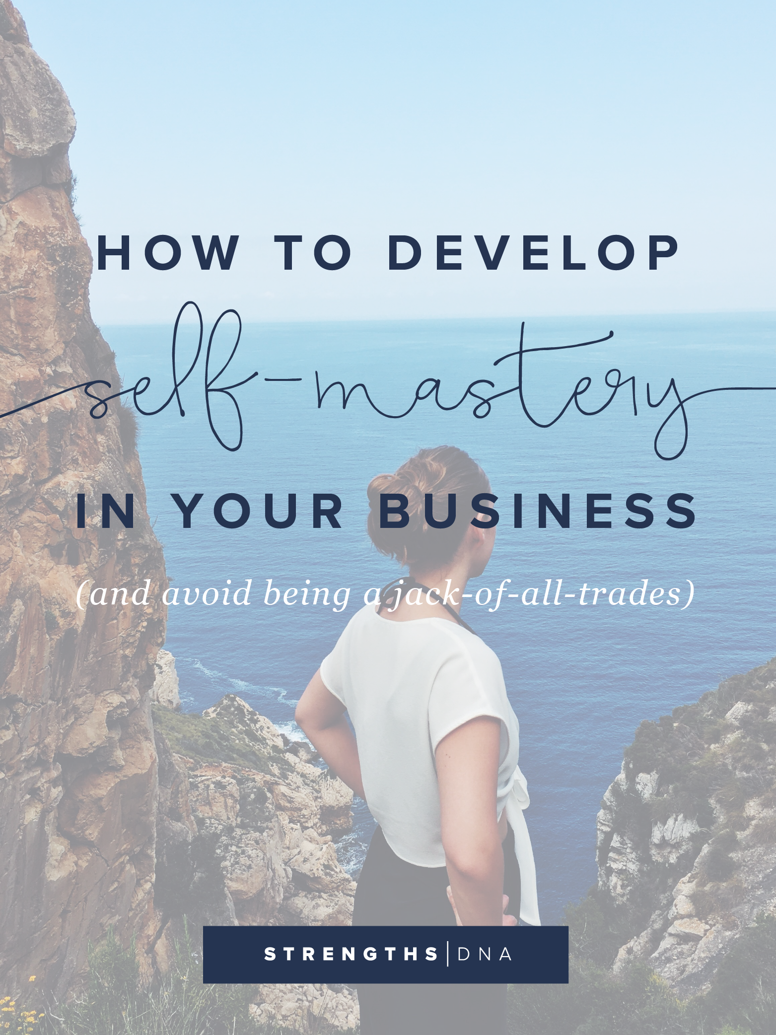 How to Develop Self-Mastery in Your Business
