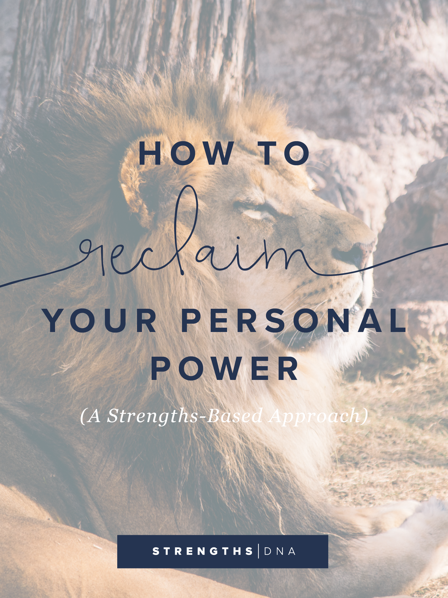 How to Reclaim Your Personal Power: A Strengths-Based Approach