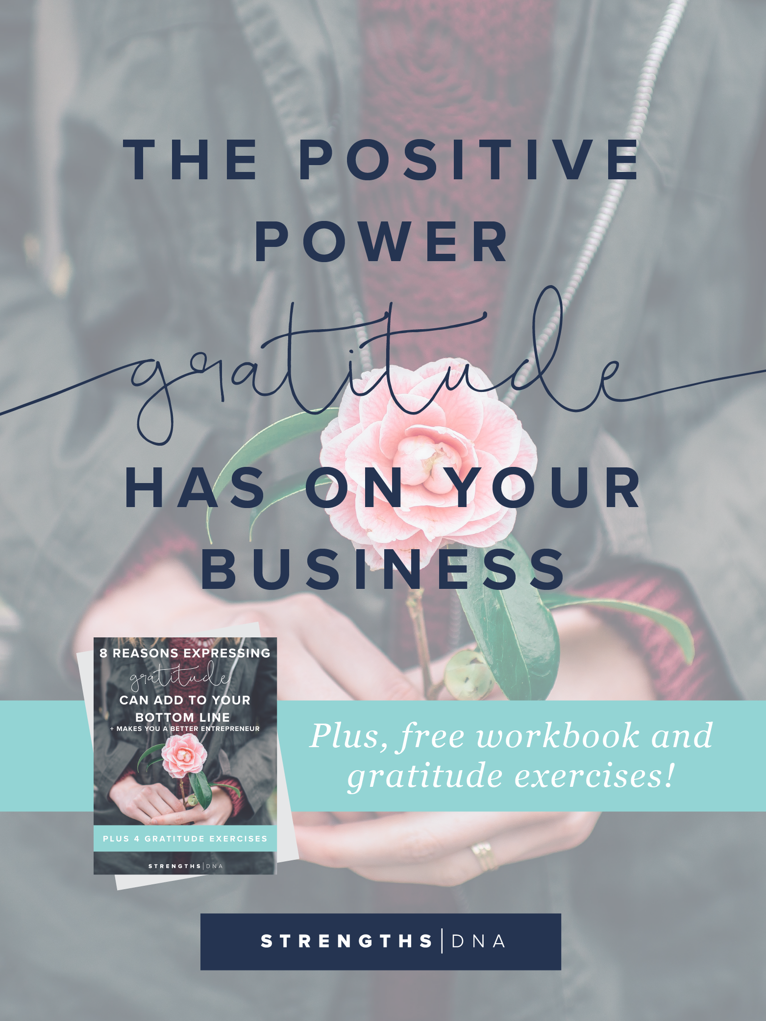 The Positive Power Gratitude Has on Your Business + Free Workbook and 4 Gratitude Exercises