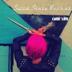 Solid State Rocket: Lush Life