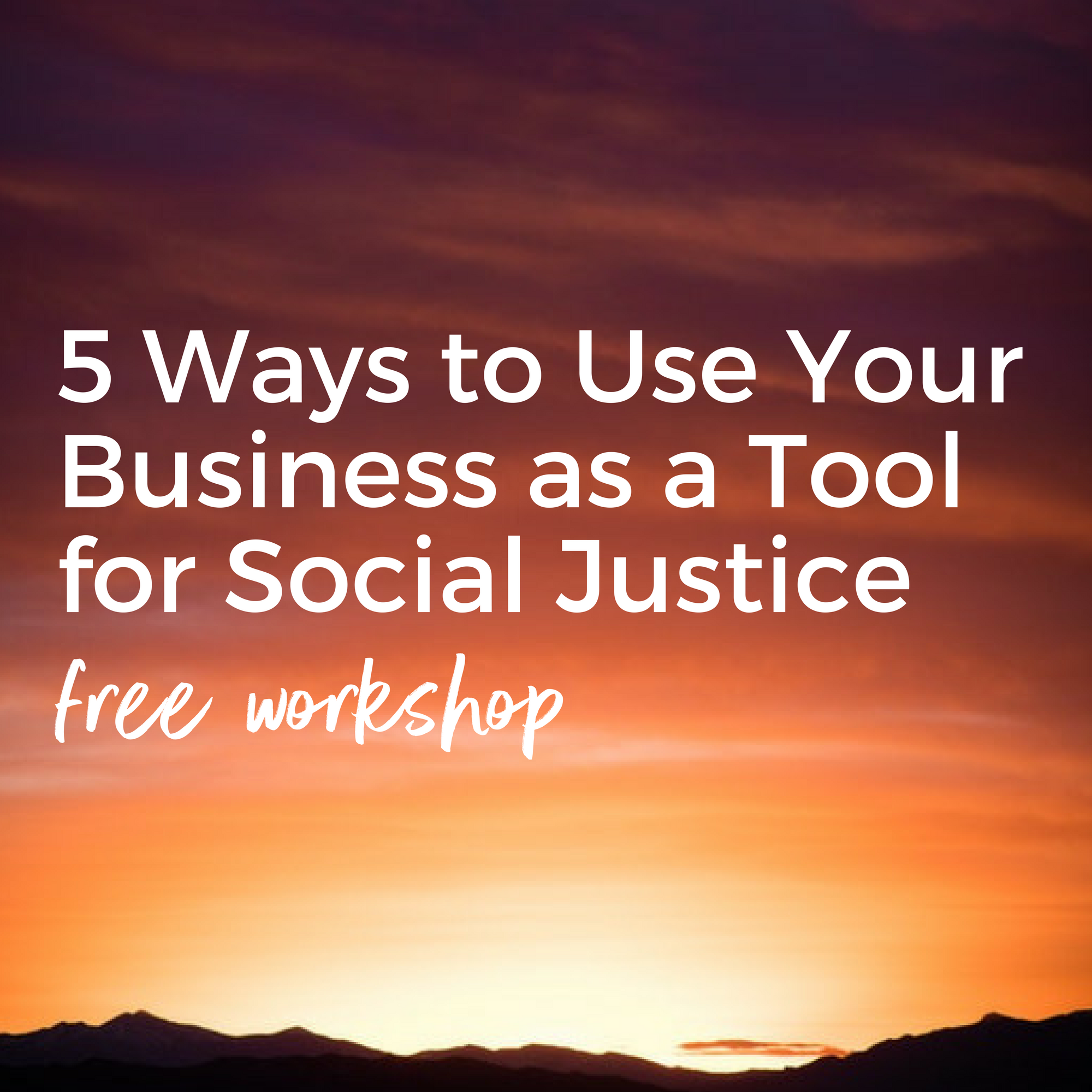 5 Ways to Use Your Business as a Tool for Social Justice-2.png