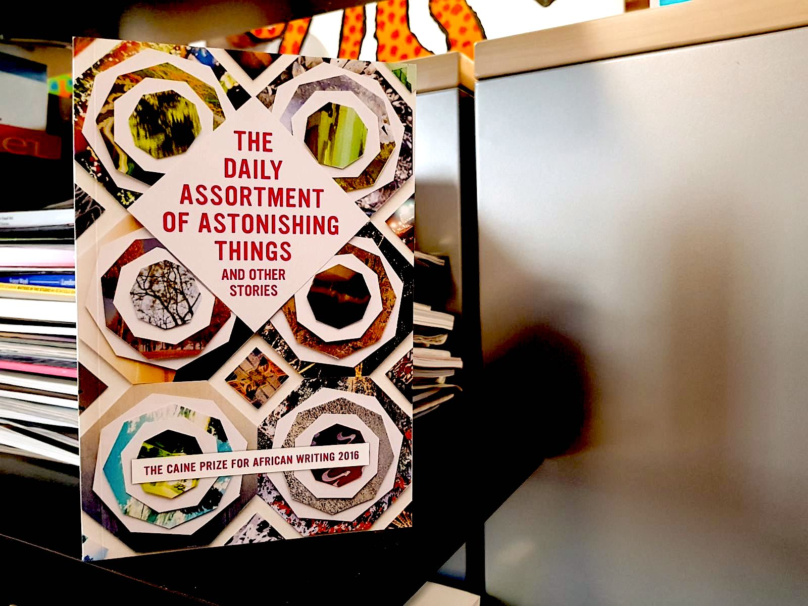 Cover of 2016 anthology 'The Daily Assortment of Astonishing Things' including the shortlisted stories that were translated into Kiswahili.