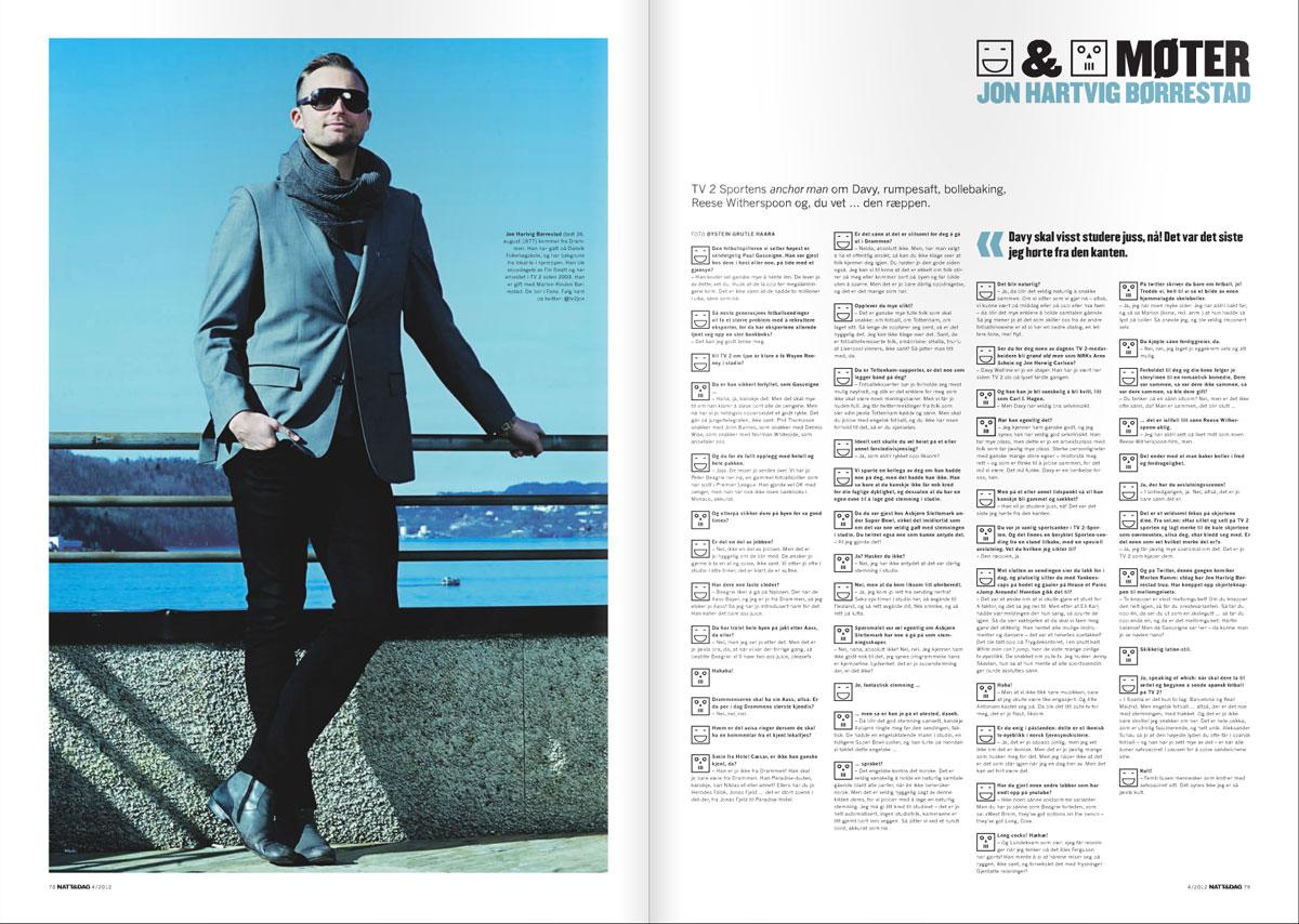 Magazine shoot for Natt og Dag ( Nigh and day). Jon Hartvig Børrestad Tv2 Sport Anchorman.