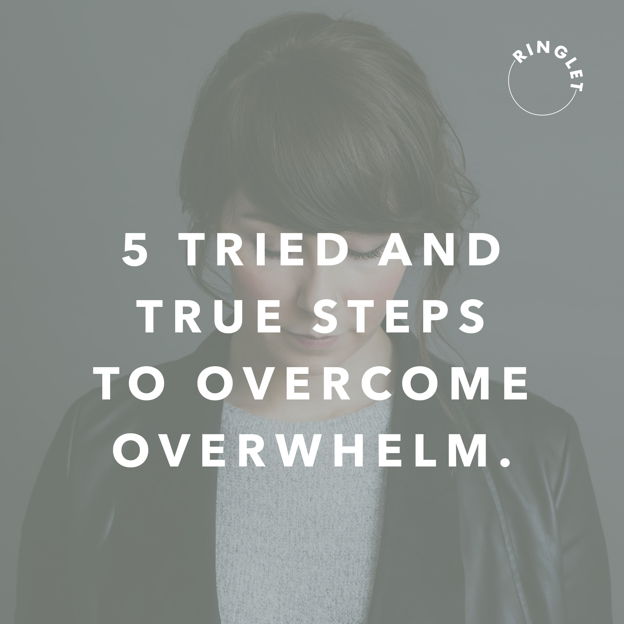 5Tried&TrueStepsToOvercome.jpg