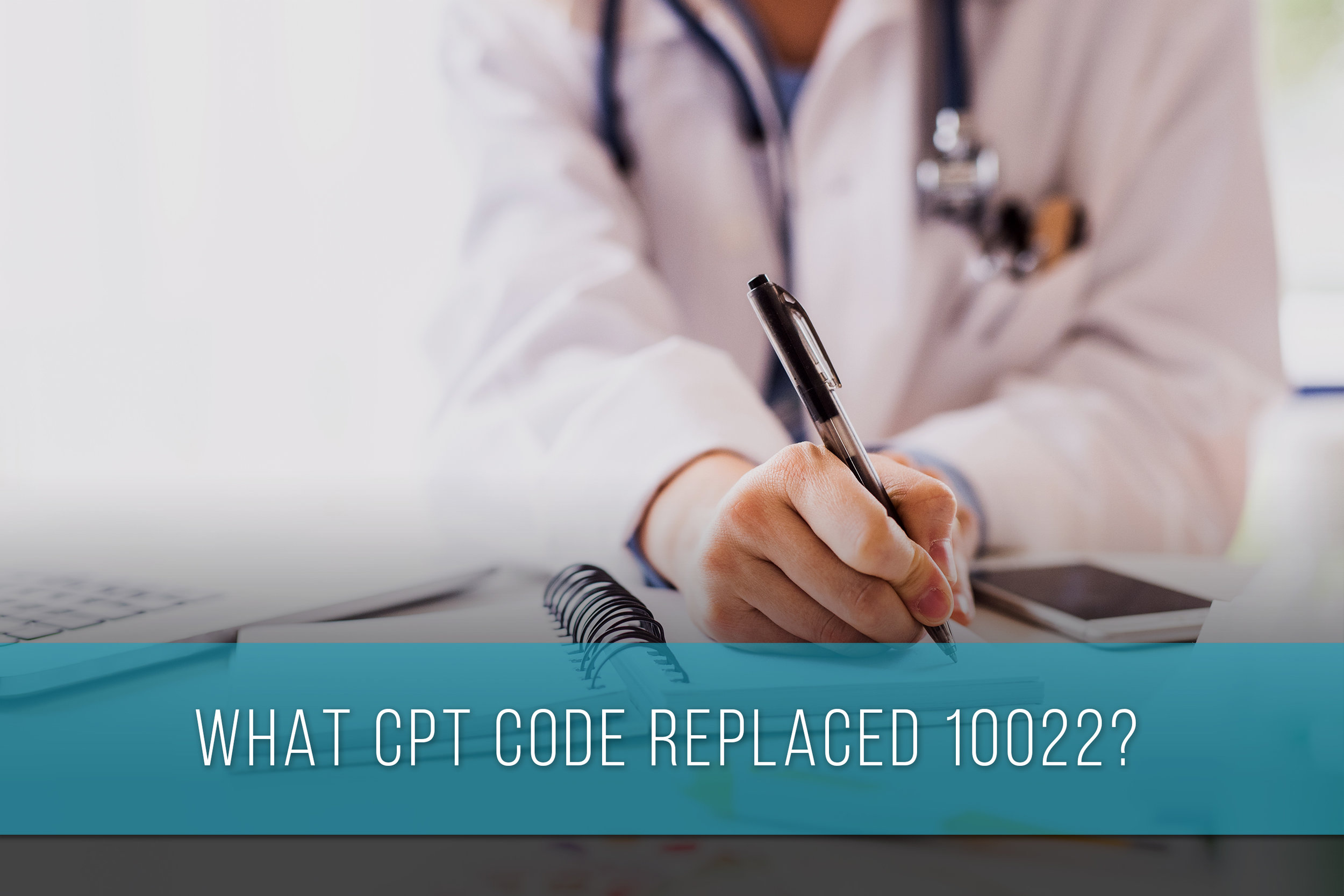 What-CPT-code-replaced-10022.jpg
