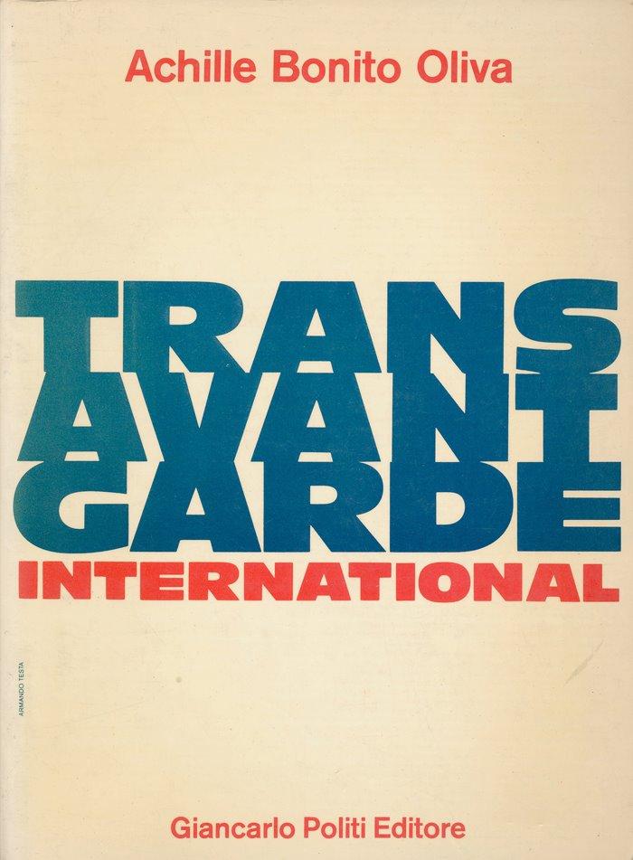 Achille Bonito Oliva, Trans Avant Garde Internacional, 1982