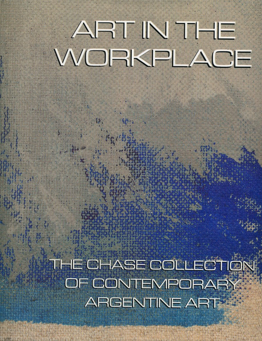 Art in the Workplace, The Chase Collection of Contemporary Argentine Art,