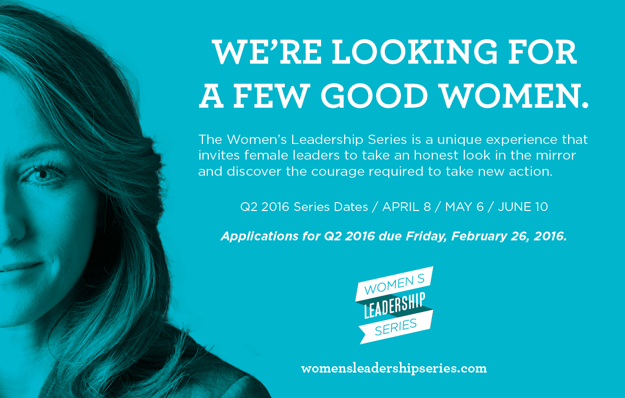 ...for the 2016 Spring Women's Leadership Series!  For more information or to apply click  here