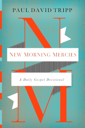New Morning Mercies Devotional