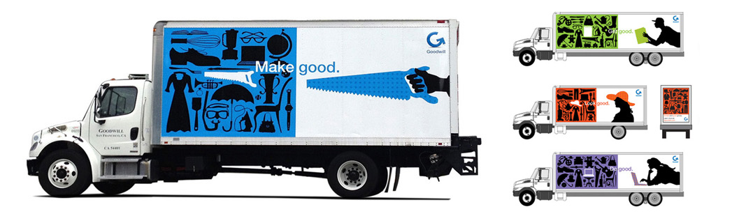 Good going.  Goodwill San Francisco rebrand 2012-present. Goodwill had long suffered a reputation of being a second-hand store for the thrifty when in fact it is much more. Studies indicated that people didn't know you could get good appliances, tools, books and sports equipment—or that it was a good place to donate such goods. With a fleet of 50 trucks they had billboards on wheels. With 9 different messages and a catalogue of 100+ custom icons, we were able to feature the wide variety of goods available—both repositioning Goodwill as a viable retail outlet and inspiring donors to donate things they would have not otherwise.