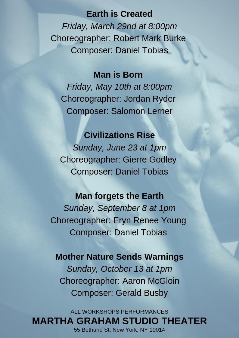 Earth is Created Friday, March 29nd at 8_00pm Choreographer_ Robert Mark Burke Composer_ Daniel Tobias Man is Born Friday, May 10th at 8_00pm Choreographer_ Jordan Ryder Composer_ Salomon Lerner Civilizations Rise Su (1).jpg