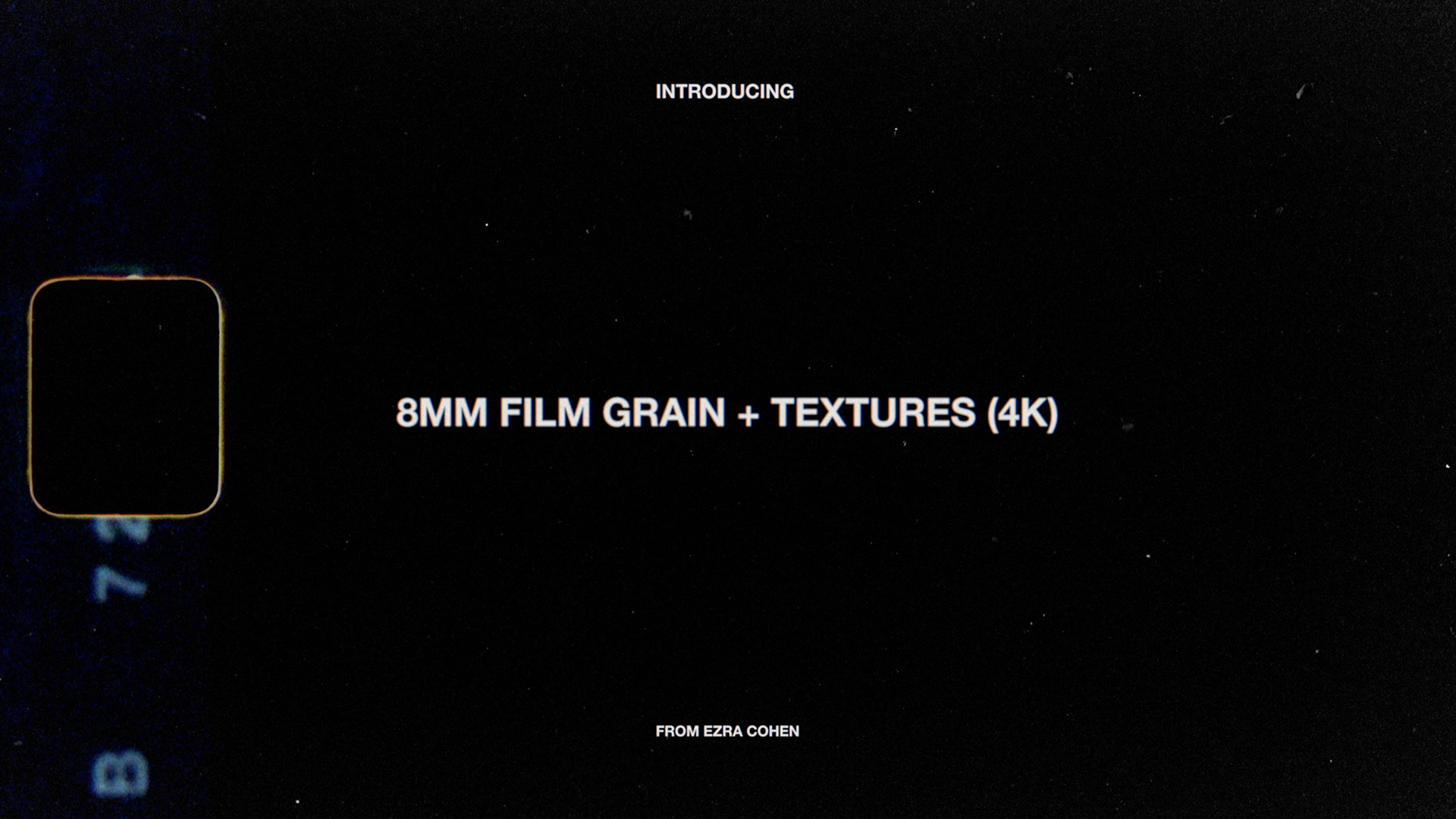 Copy of 8MM GRAIN + TEXTURES (4K)  |  $45