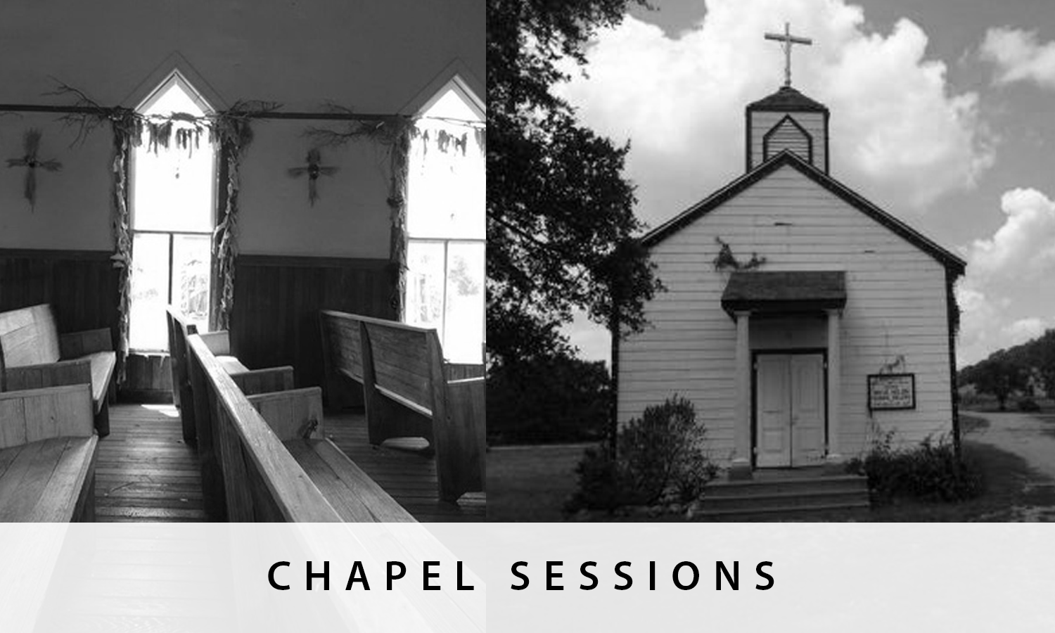 LUCK CHAPEL SESSIONS