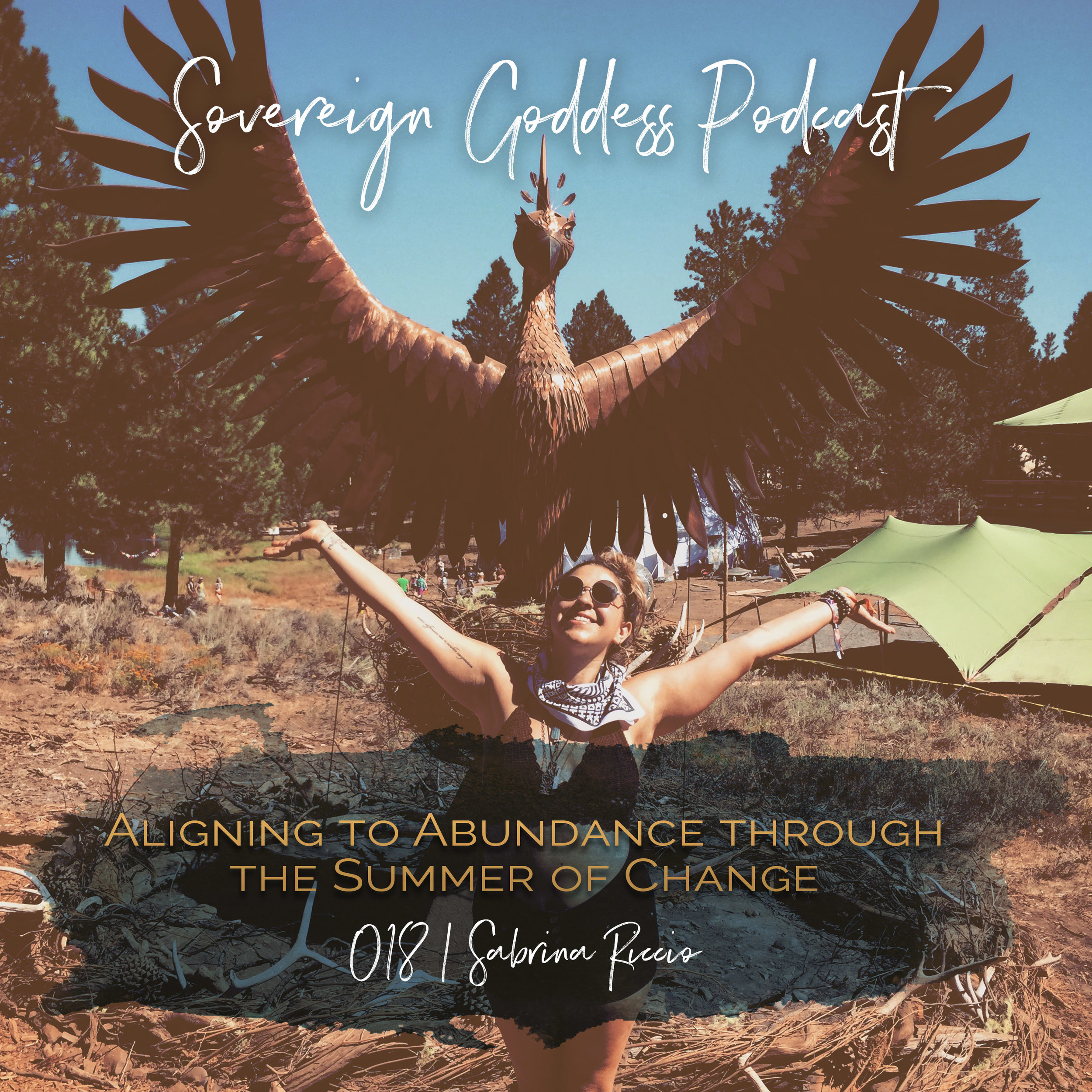 Sovereign Goddess Podcast chapter 018 Aligning to Abundance through the Summer of Change
