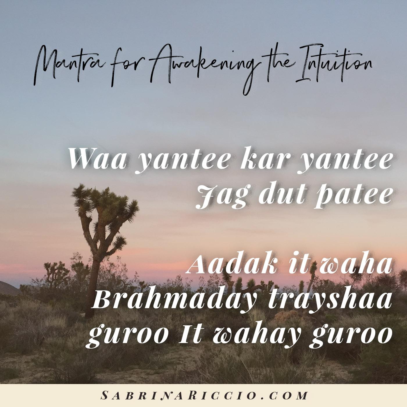 Wah Yantee | Mantra for Awakening the Intuition | SabrinaRiccio.com
