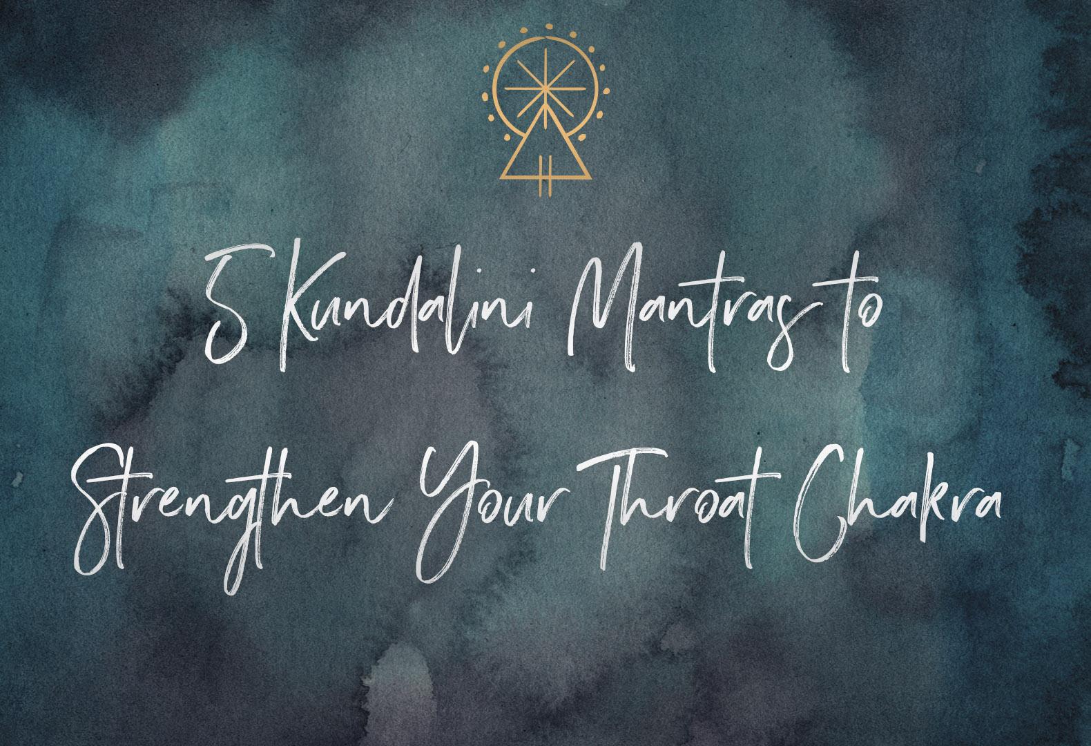 5 Kundalini Mantras to Strengthen the Throat Chakra    SabrinaRiccio.com