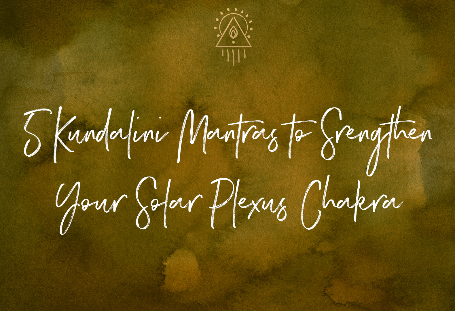 5 Kundalini Mantras to Strengthen Your Solar Plexus Chakra  | SabrinaRiccio.com