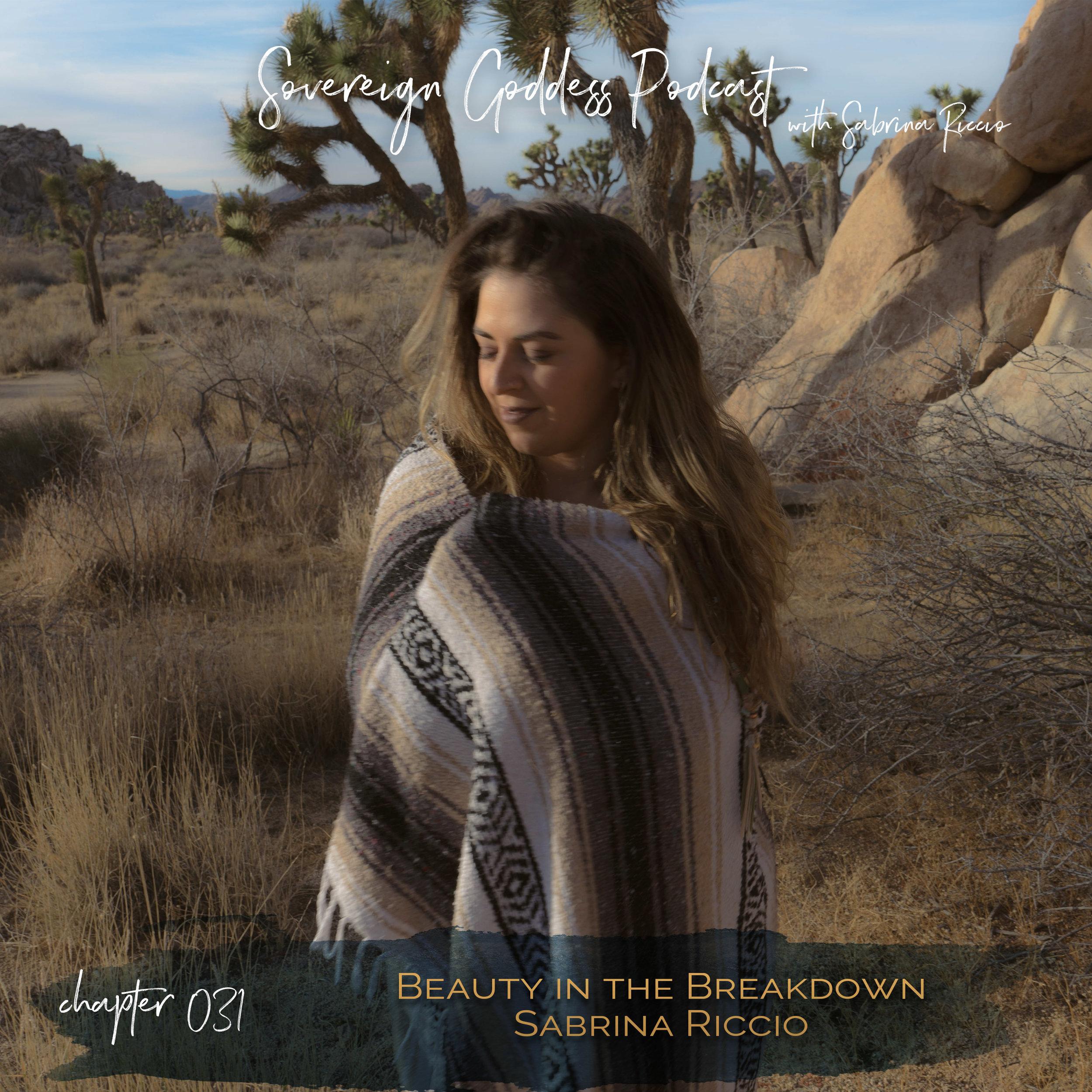 031 | Beauty in the Breakdown // Sovereign Goddess Podcast