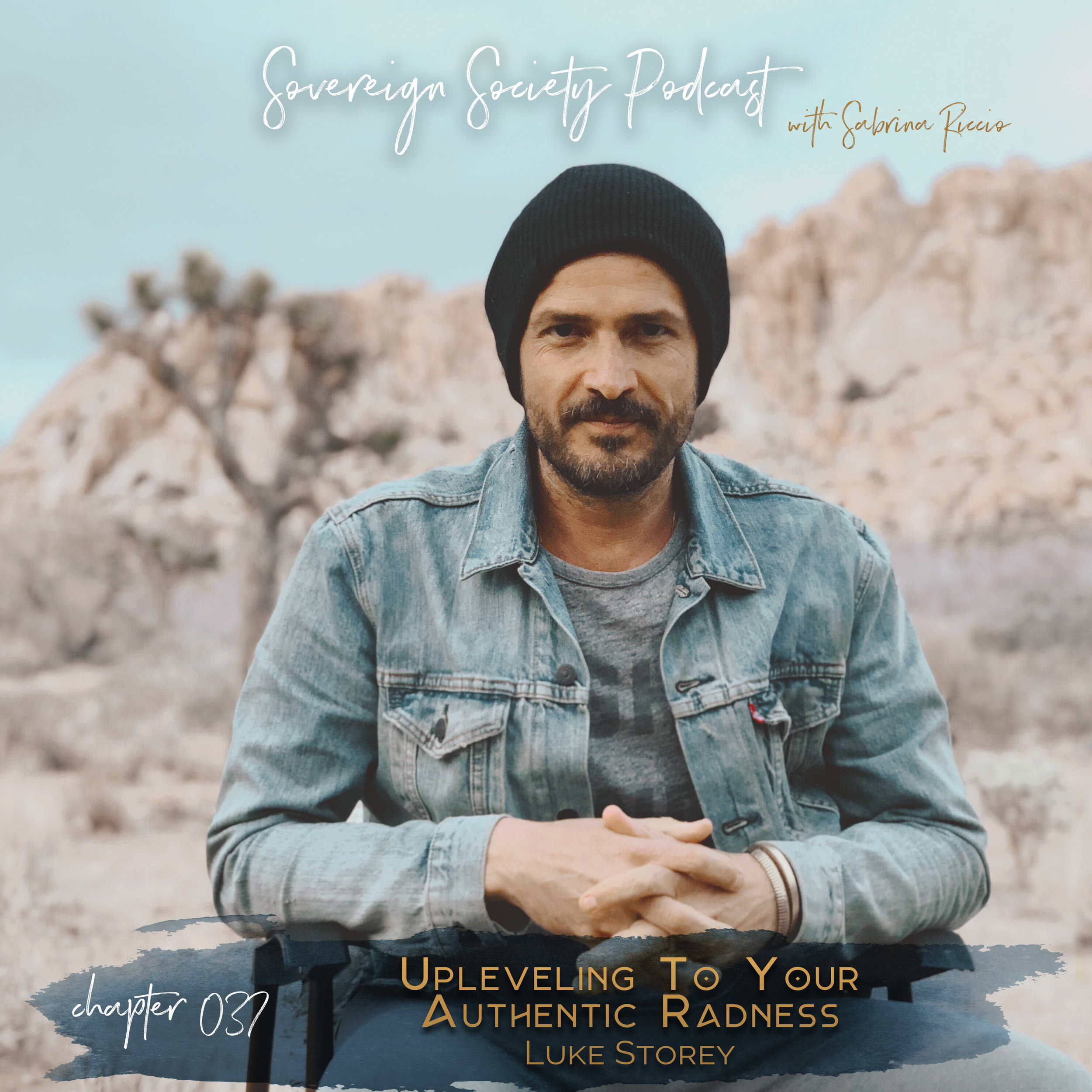 037 | Upleveling to Your Authentic Radness | Luke Storey // Sovereign Society Podcast