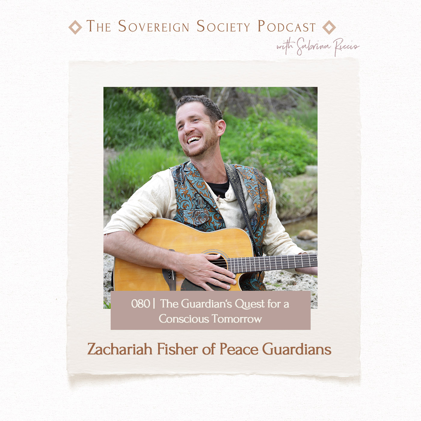 080 | The Guardians Quest for a Conscious Tomorrow | Zachariah Fisher of Peace Guardians