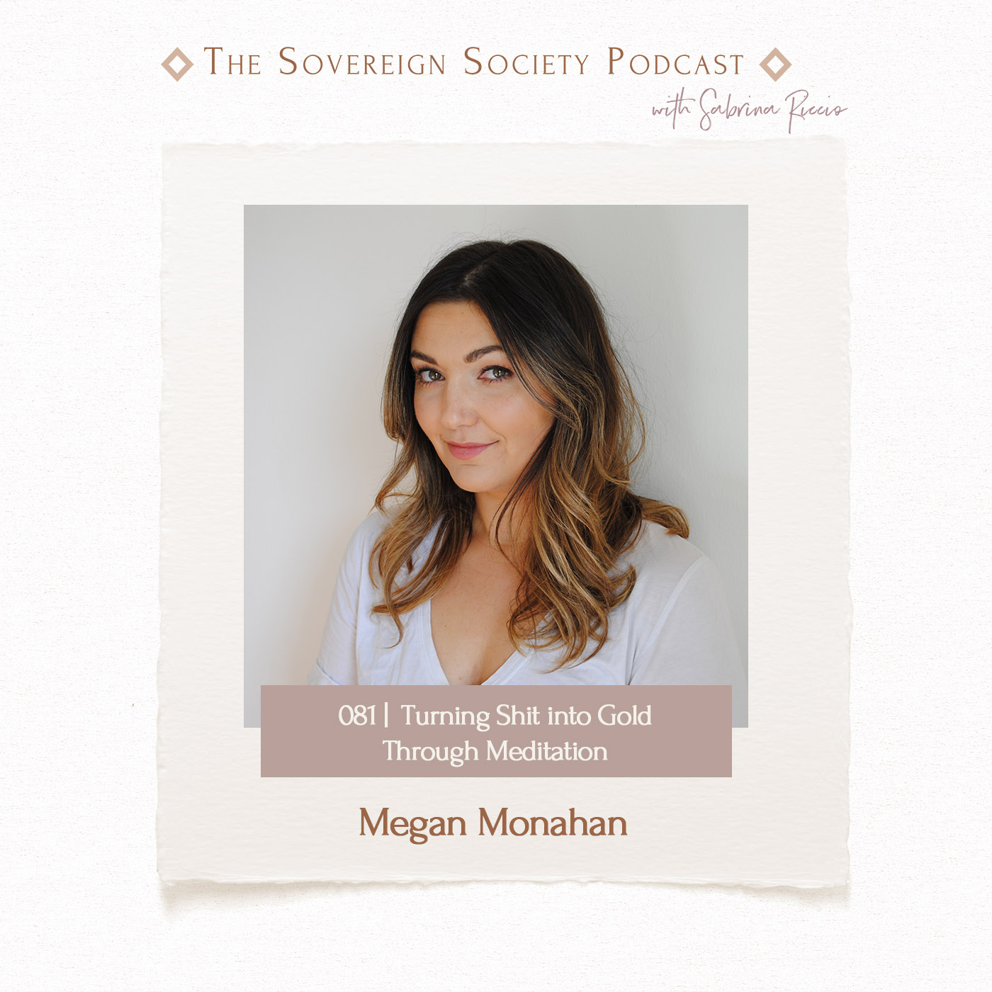 081 | Turning Shit into Gold through Meditation | Megan Monahan