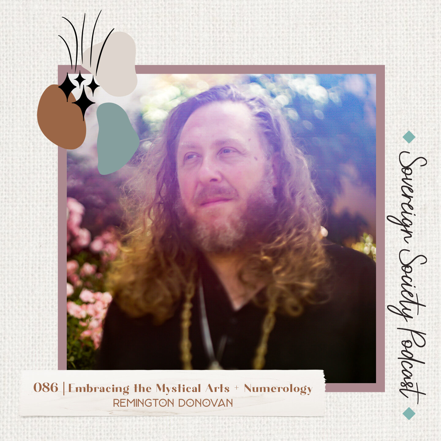 086 | Embracing the Mystical Arts + Numerology / Remington Donovan