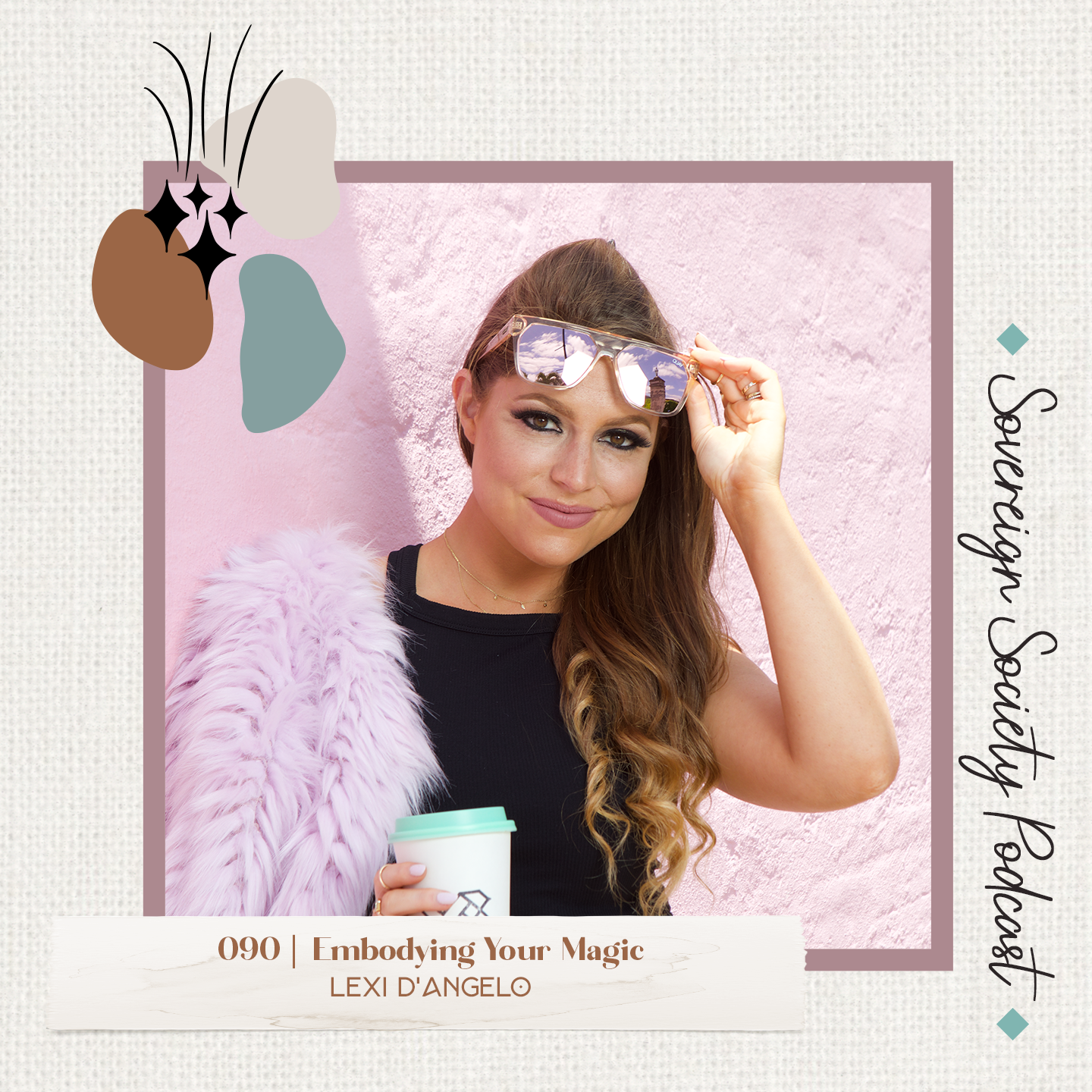 089 | Embodying Your Magic | Lexi D'Angelo