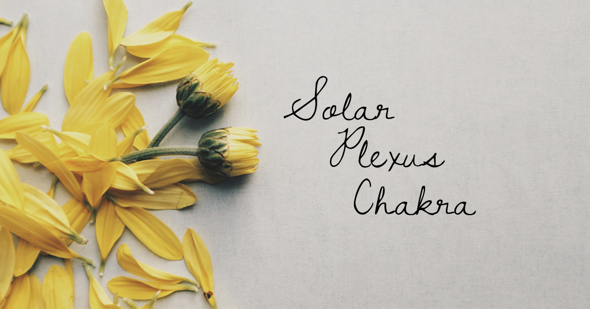 Solar Plexus Chakra - Manipura Chakra - Chakra Balance - Overactive Solar Plexus - Blocked Solar Plexus.jpg