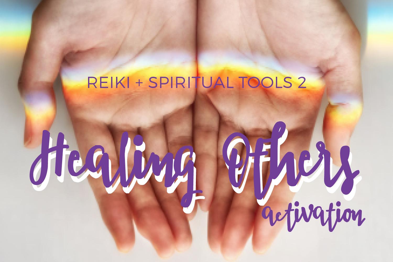 Reiki Spiritual Tools_2 Healing Others 2019.jpg