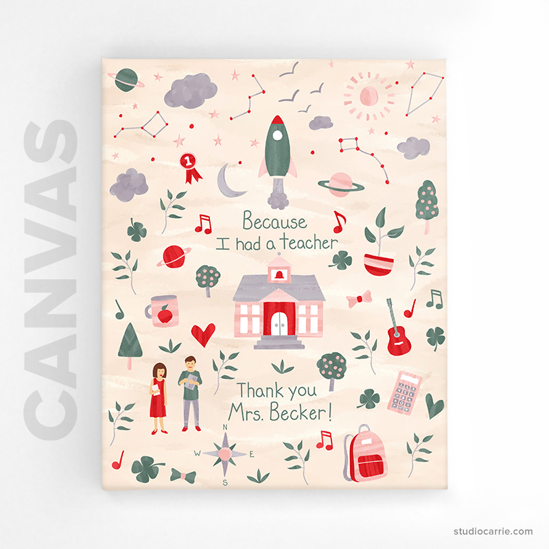 Because I had a Teacher Canvas Print by Studio Carrie
