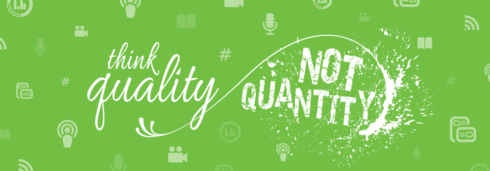 Quality-not-quantity in marketing strategy