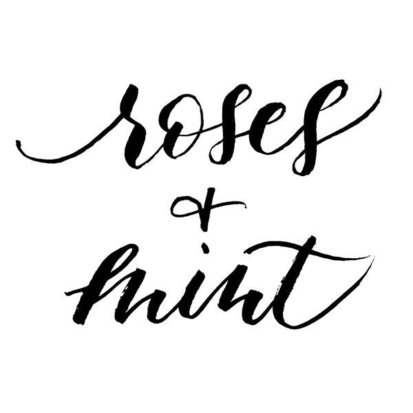 Roses & Mint
