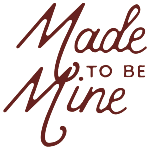 Made to Be Mine