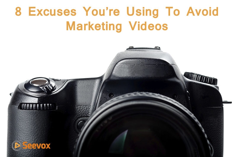 Excuses-to-Avoid-Marketing-Videos.jpg