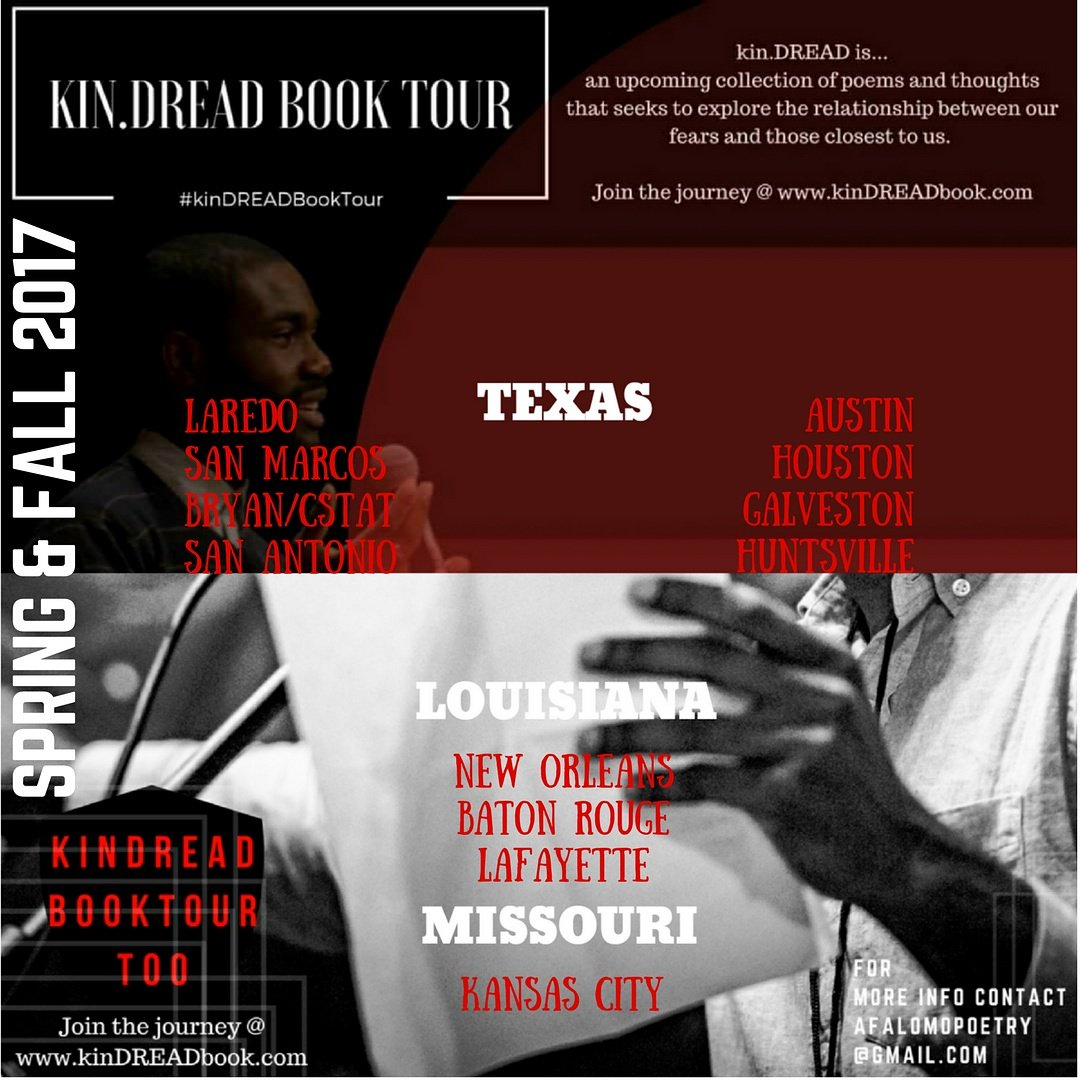 SPRING & FALL 2017 - 3 states. 12 cities. 20 showsCollege Station - (Mic Check - Jan 29, Nov 12)Laredo - (Laredo Border Slam - Jan 12, Nov 23)San Antonio - (Puro Slam, Apr 18;Blah Poetry Spot - Apr 17, Sep 11; P.W.A - Sep 10)Kansas City - (Poetic Underground - Mar 15)Houston - (Flow Write - May 23,Write About Now - May 24; Houston VIP - Oct 21)San Marcos - (Modern Muse - Nov 5)Baton Rouge - (Eclectic Truth - Oct 24)Lafayette - (Magnolia Shed - Oct 22)New Orleans - (Slam New Orleans - Feb 5;Word Bank - Feb 4)Austin - (Austin Poetry Slam - Nov 21)Galveston - (Coast 2 Soul - Sep 5)Huntsville - (Let's Get Loud SHSU - Apr 3)