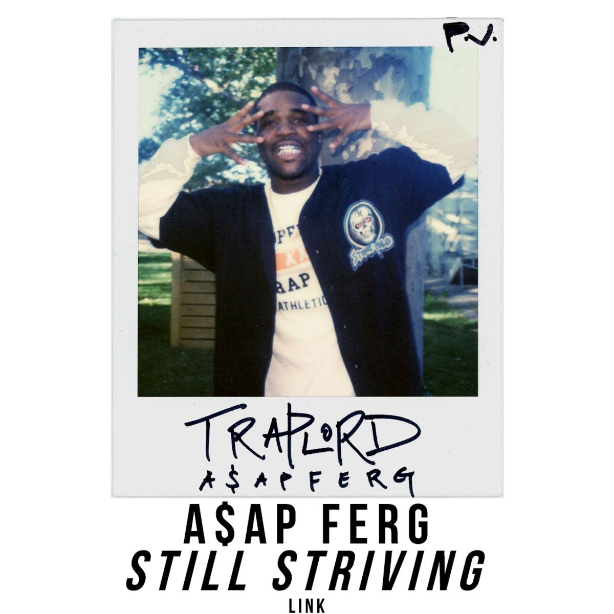 A$AP FERG STILL STRIVING