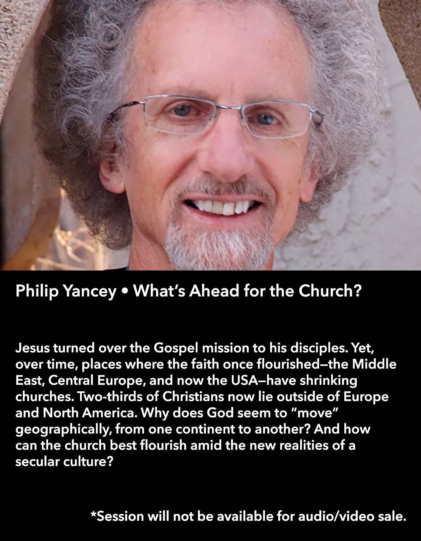 Philip Yancey • What's Ahead for the Church? • Friday Morning, March 17 • 10:30 – 11:45 am